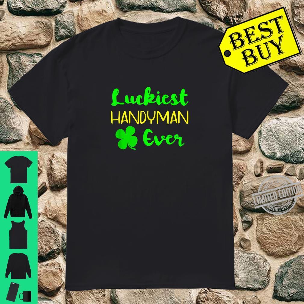 Luckiest Handyman Ever St Patrick's Day Irish Shirt