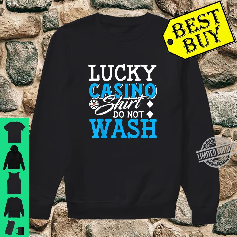 Lucky Casino Shirt Do Not Wash Gambling Shirt sweater