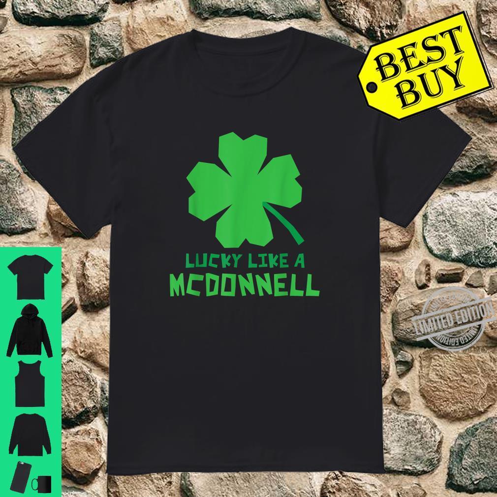 Lucky Like A McDonnell Shamrock St Patricks Day Shirt