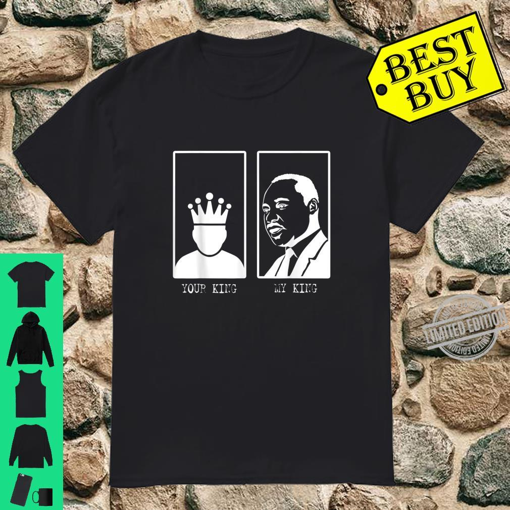 Martin Is My King Proud Pride Cool Black History Month Shirt
