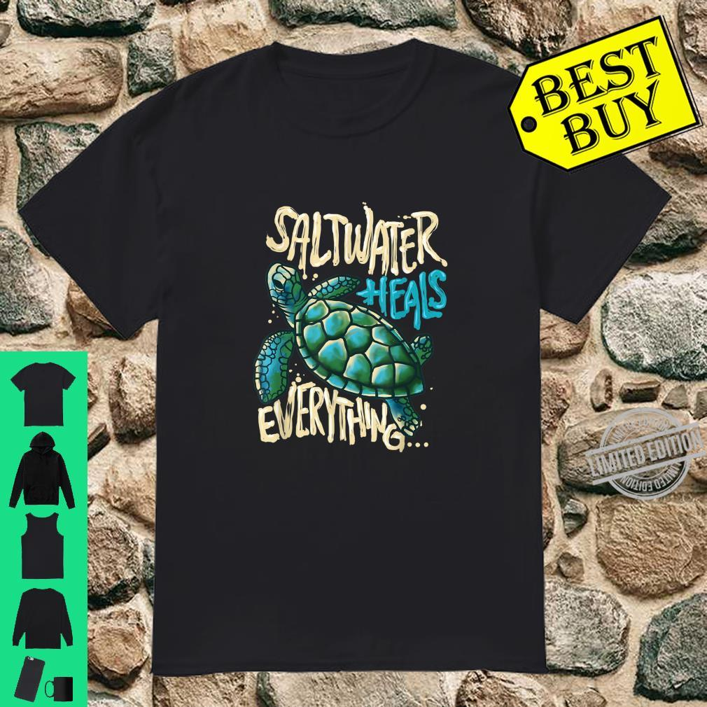 Meerschildkröte Geschenk Salzwasser heilt Shirt