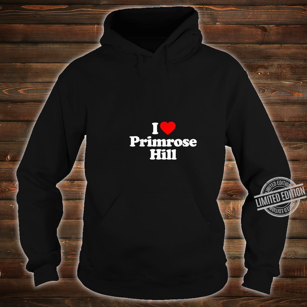 Mens I Love Primrose Hill Heart British Tourist Souvenir Shirt hoodie
