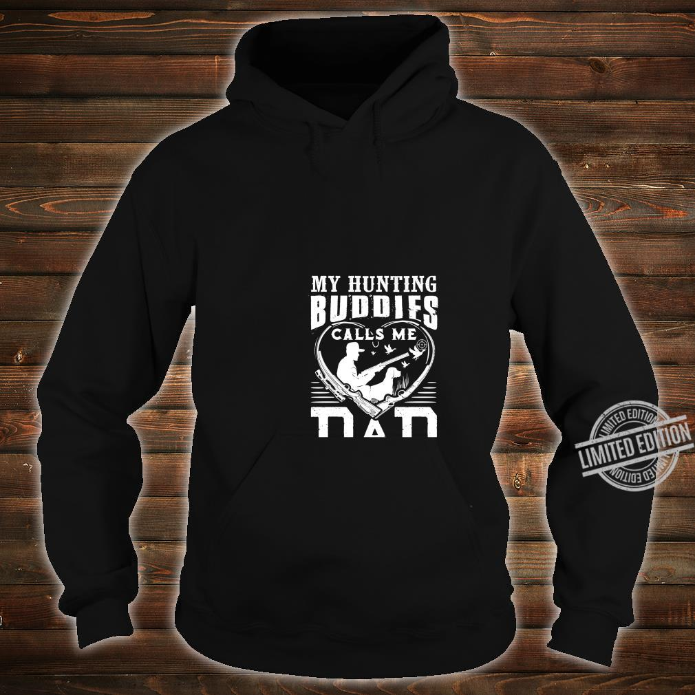 My Hunting Buddies Call Me Dad Father's Day Shirt hoodie