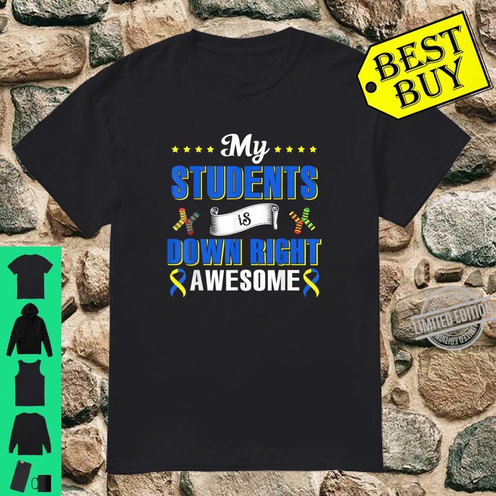My Students Is Down Right Awesome Down Syndrome Awareness Shirt