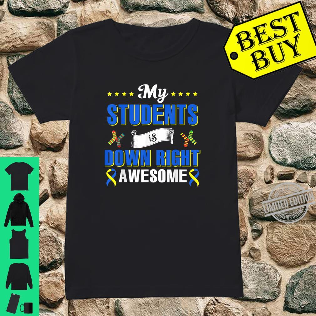 My Students Is Down Right Awesome Down Syndrome Awareness Shirt ladies tee