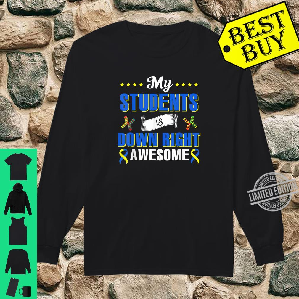 My Students Is Down Right Awesome Down Syndrome Awareness Shirt long sleeved