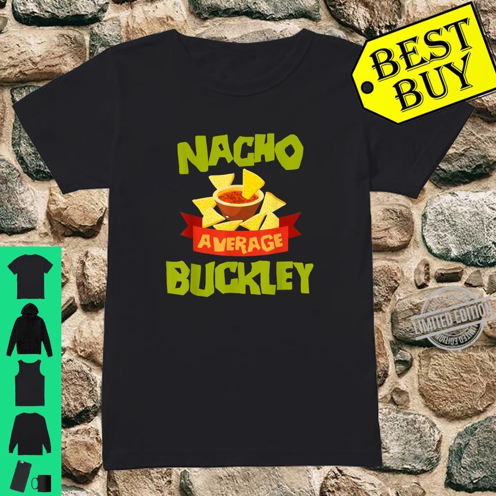 NACHO AVERAGE BUCKLEY Birthday Personalized Surname Shirt ladies tee