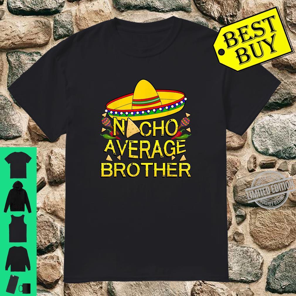 Nacho Average Brother Matching Family Cinco De Mayo Shirt
