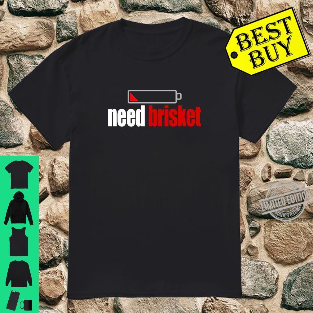 Need Brisket Design BBQ Smoker Barbecue Shirt