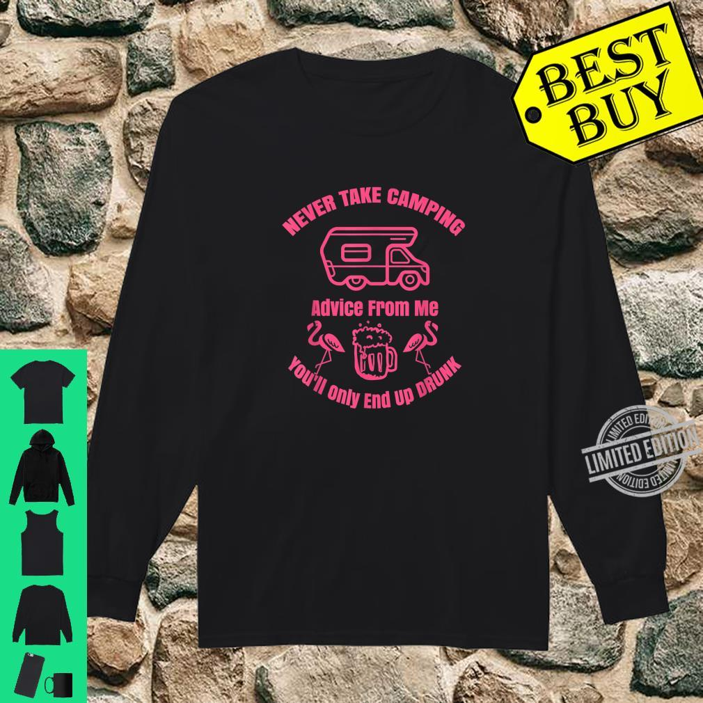 Never Take Camping Advice From Me, Camping Shirt long sleeved