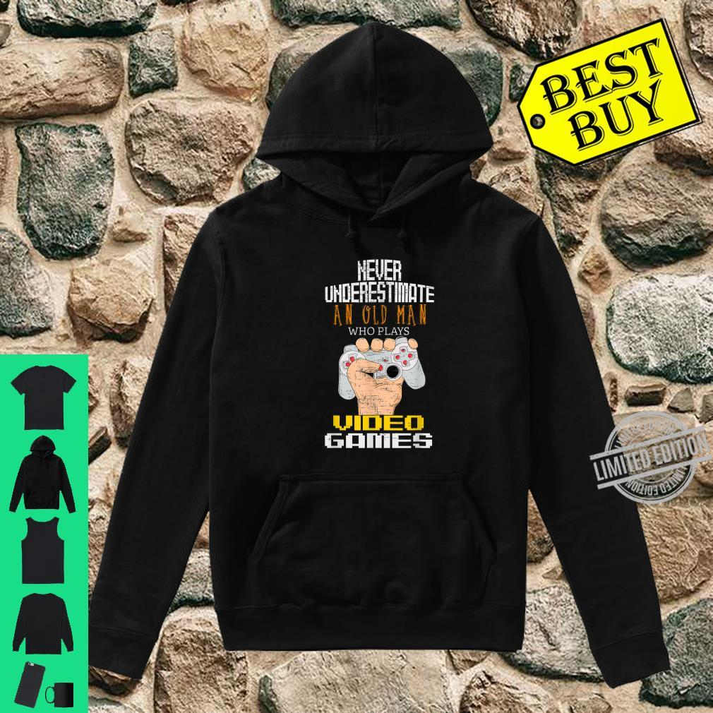 Never Underestimate An Old Man Who Plays Video Games Gamer Shirt hoodie