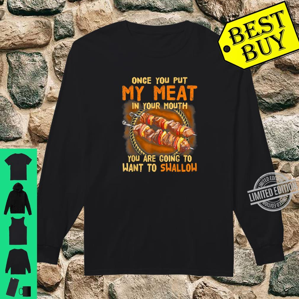 Once You Put My Meat In Your Mouth BBQ Camping Pork Shirt long sleeved