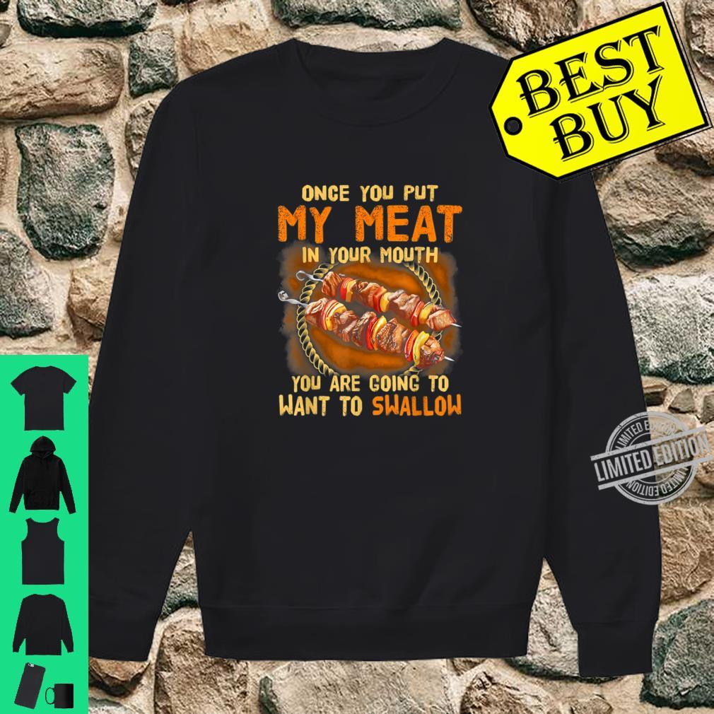 Once You Put My Meat In Your Mouth BBQ Camping Pork Shirt sweater