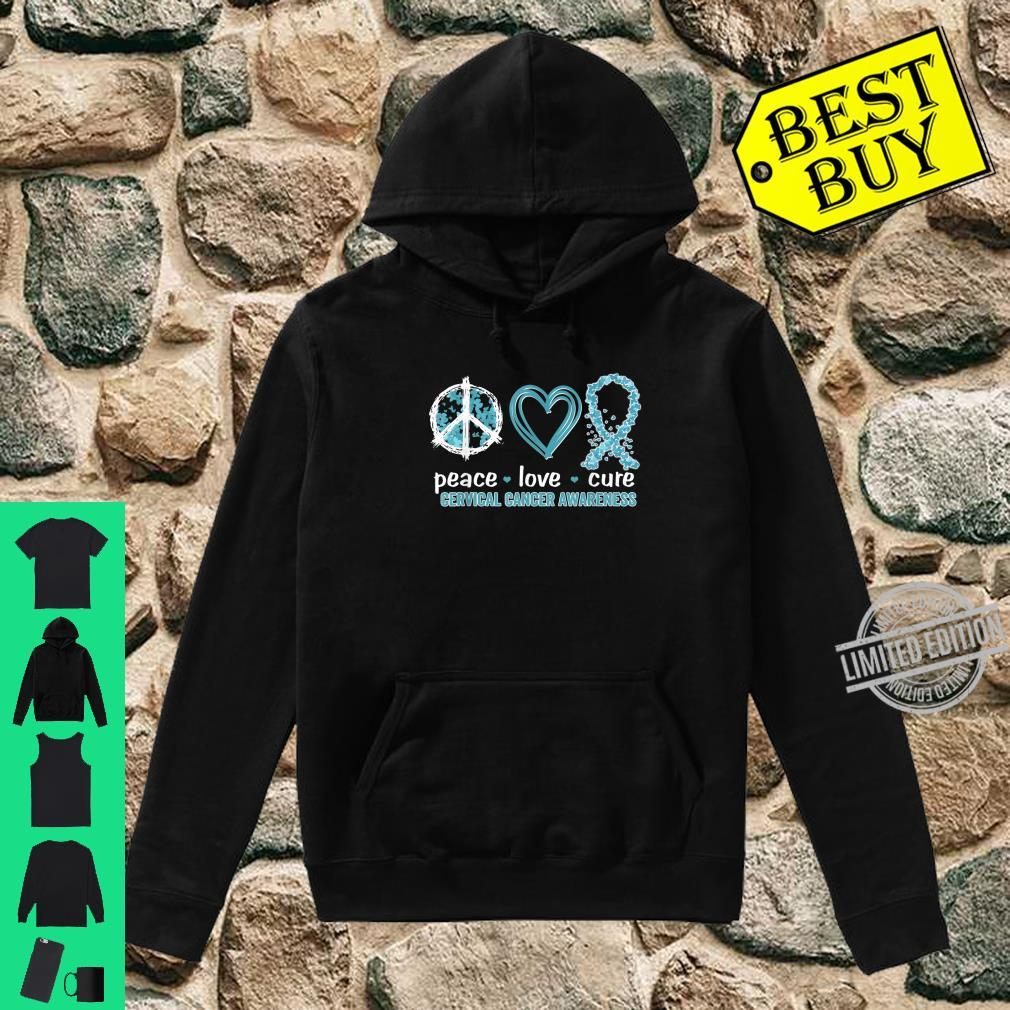 Peace Love Cure Cervical Cancer Awareness Shirt hoodie