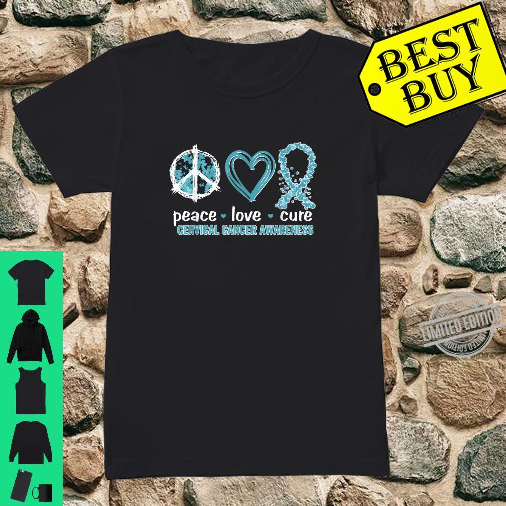 Peace Love Cure Cervical Cancer Awareness Shirt ladies tee