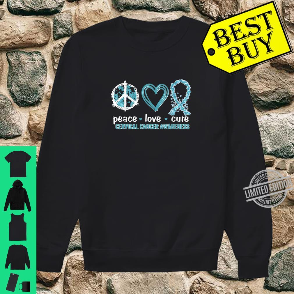 Peace Love Cure Cervical Cancer Awareness Shirt sweater