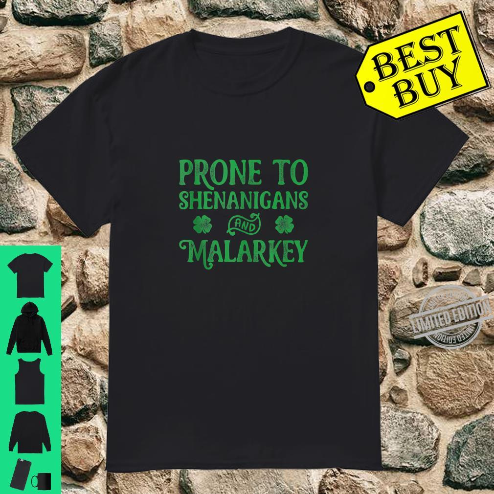Prone To Shenanigans And Malarkey St Patricks Day Shirt