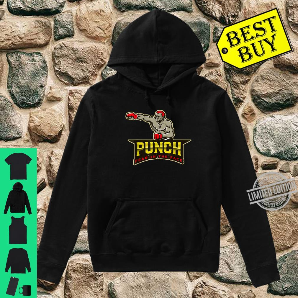 Punch Fear in The Face Shirt hoodie