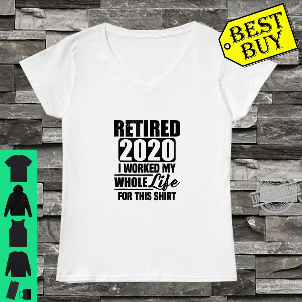 Retired 2020 I worked my while life for this Shirt ladies tee