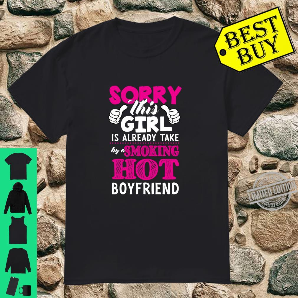Sorry This Girl Is Already Take By A Smoking Hot Boyfriend Shirt
