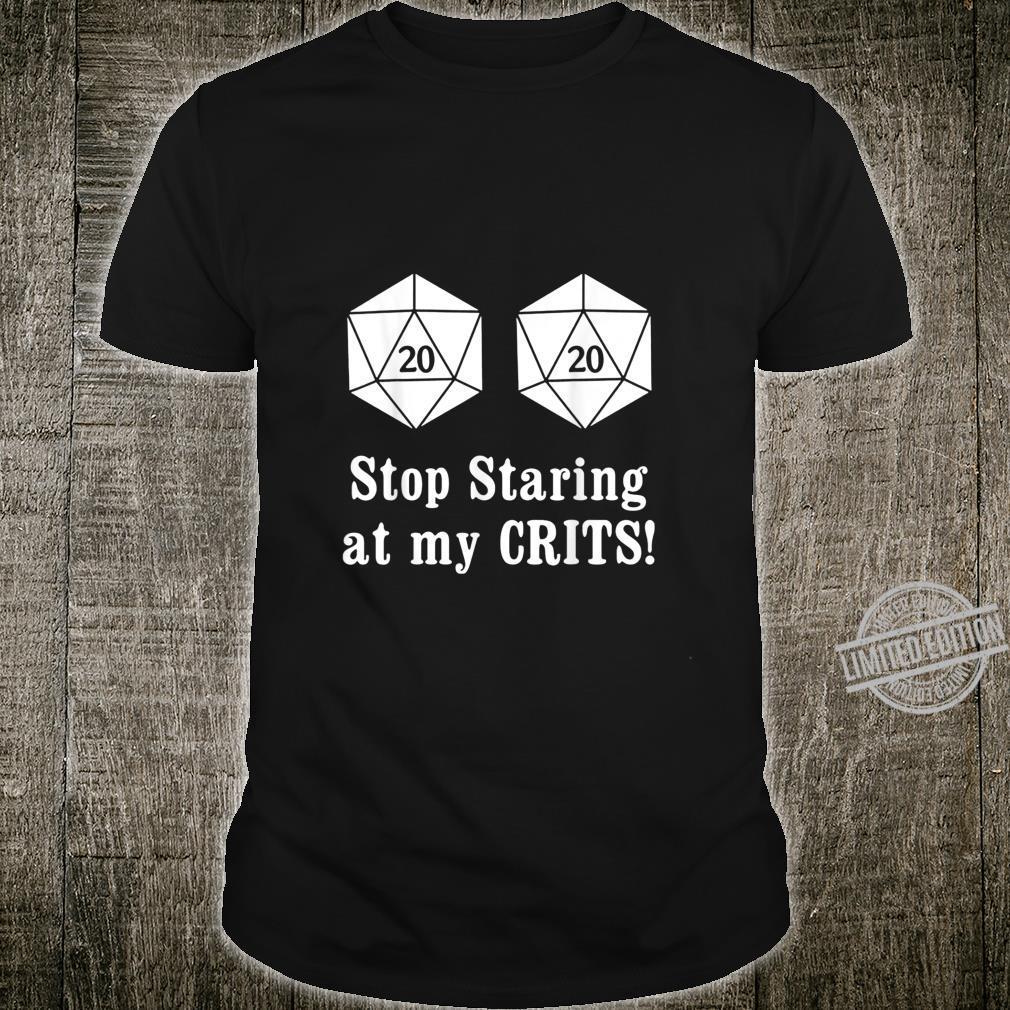 Stop Staring At My Crits Shirt