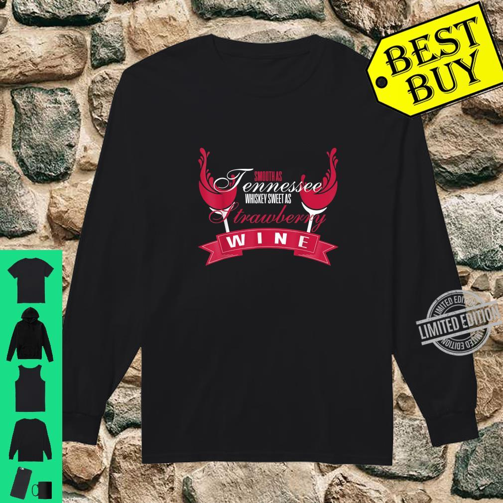 Sweet As Strawberry Wine Whiskey Shirt long sleeved