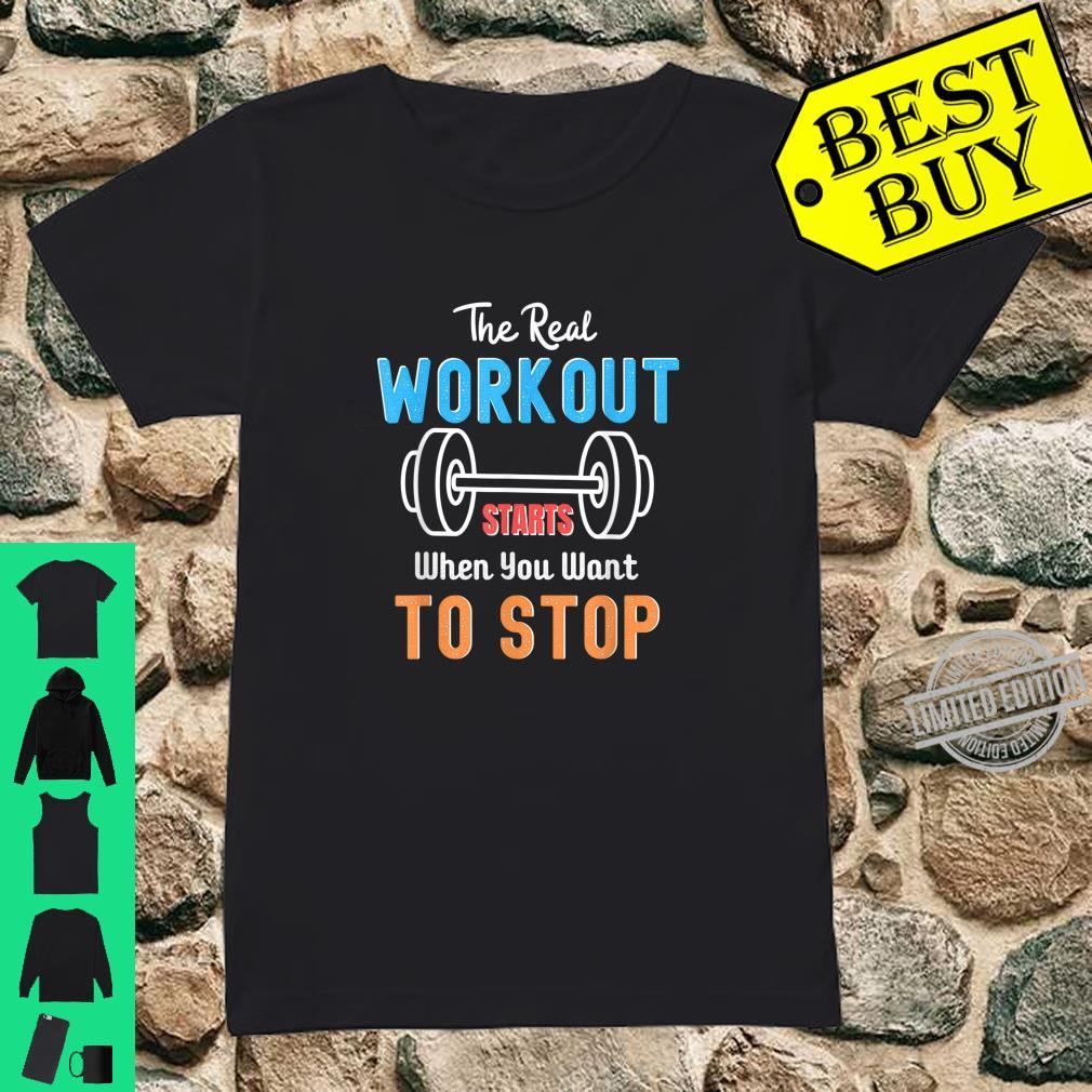 The Real Workout Start When You Want To Stop Fitness Shirt ladies tee