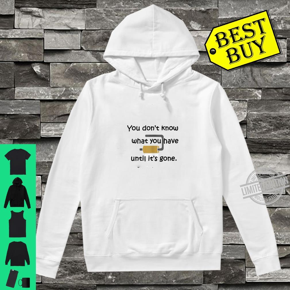 Toilet Paper Shortage Shirt hoodie