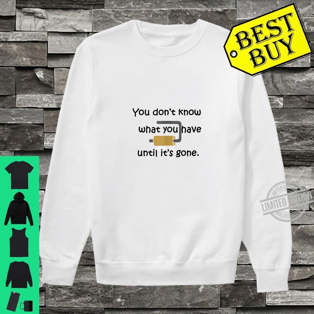 Toilet Paper Shortage Shirt sweater