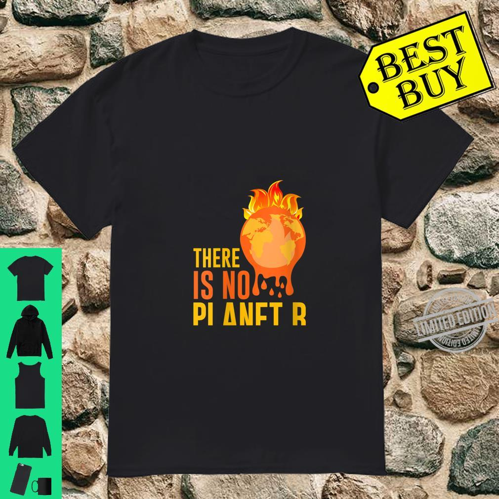 Womens Climate Change Global Warming Earth Day There Is No Planet B Shirt