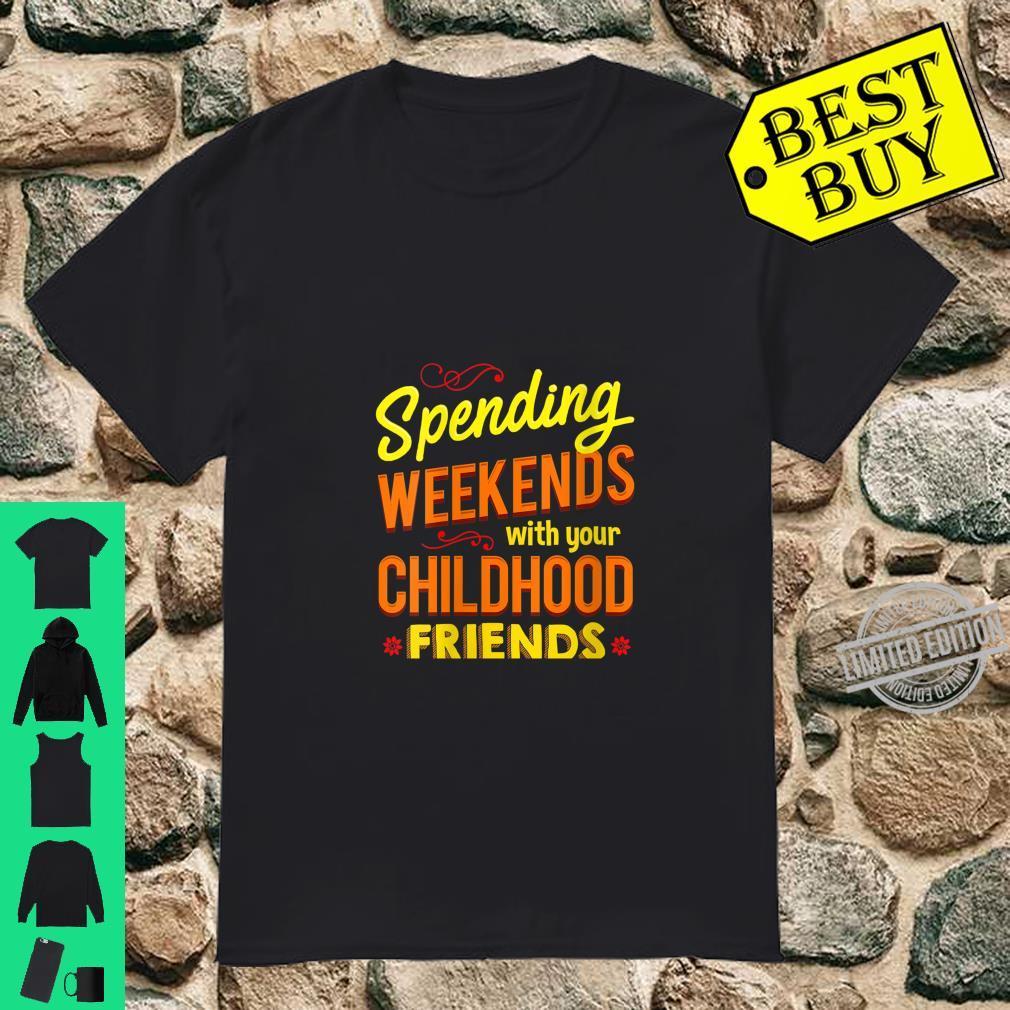 Womens Spending Weekends With You Childhood Friends Reunion Shirt