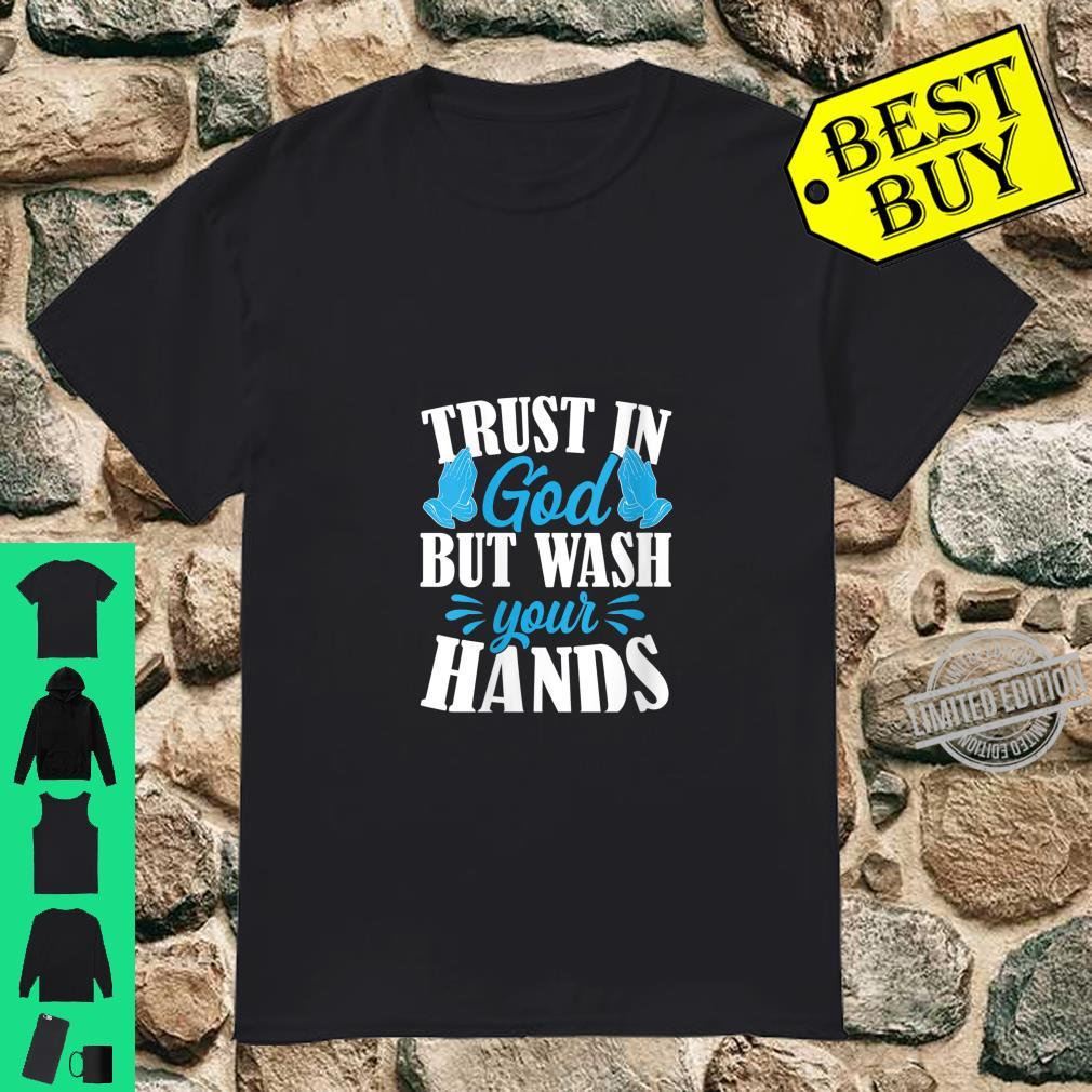 Womens Trust In God But Wash Your Hands Quarantine Shirt