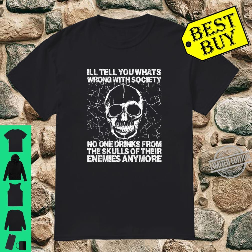 Wrong Society Drink From The Skull Of Your Enemies Shirt