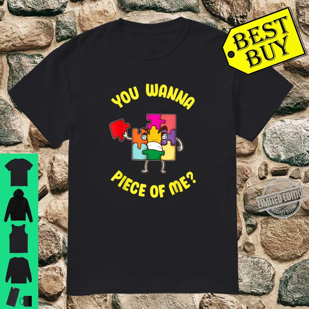 YOU WANNA PIECE OF ME Puzzle Shirt