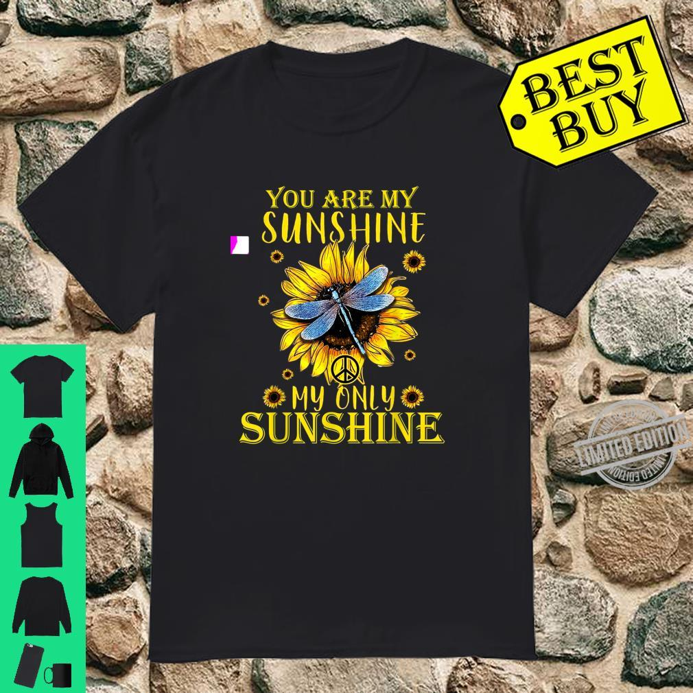 You Are My Sunshine Only Sunshine Sunflower Dragonfly Hippie Shirt